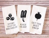 Funny Song Lyric Tea Towels - Flour Sack Towels - Every Day I'm Brusselin', Kale Yeah, Let The Beet Drop - Christmas Gift - Vegetarian Gift