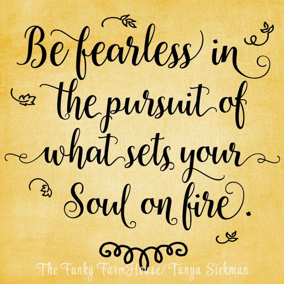 SVG & PNG - Be fearless in the pursuit of what sets your soul on fire.