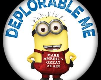 "Deplorable Me - 1.25"" pinback button - Clinton Trump"