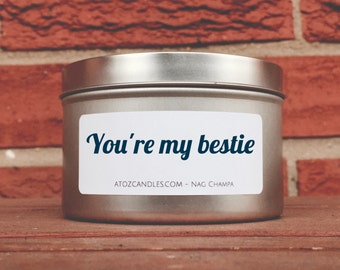 Best|Friend|Gift, Soy Candles, Soy Candle, Personalized Gift for Friend, Best Friend, Gift for Bestie, You're my Bestie