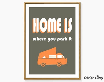 Home Is Where You Park It Instant Download Ready To Print VW Bus
