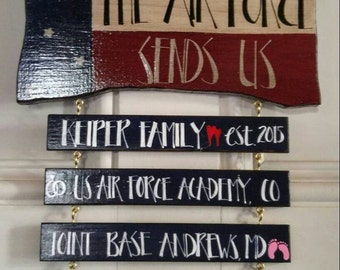 Home Is Where The Military Sends Us! 100% Hand Painted and Handcrated.