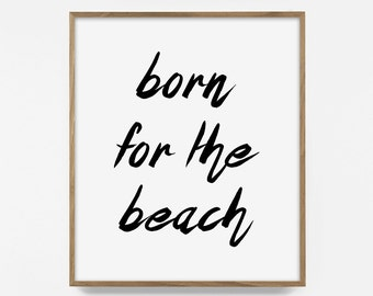 Born for the Beach, Print, Printable, Quote, Handwritten, Word Art, Instant, Printable, Wall Decor, Inspirational, Hand Lettered, Typography