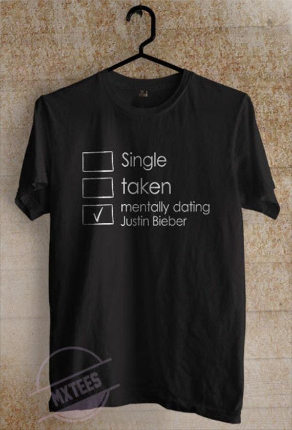 Mentally Dating Justin Bieber T Shirt