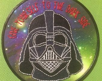 Star Wars - Darth Vadar - Give yourself to the Dark Side - custom 6 inch embroidery hoop