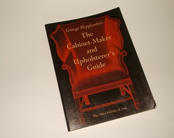 Vintage George Hepplewhite book The Cabinet Maker and Upholsterer's Guide