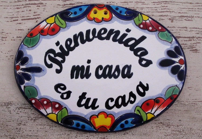 Sm Bievenidos Mi Casa Es Tu Casa De Talavera Placa