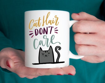 Crazy Cat Lady Coffee Mug - Cat hair don't care - funny coffee mug, novelty mug, cat lady mug, crazy cat lady gift, gag gift