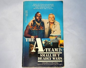 The A-Team 2: Small But Deadly Wars by Charles Heath Vintage Paperback Book