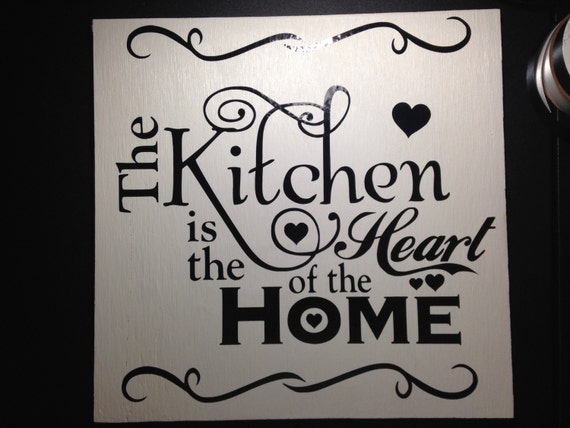 The Kitchen Is The Heart Of The Home Wood By