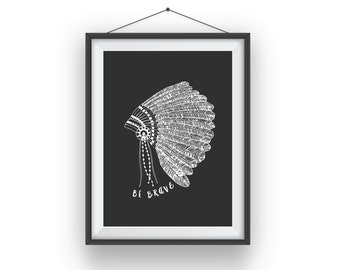 Be Brave - indian head dress print