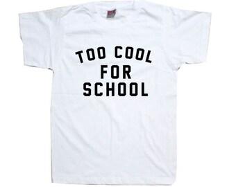 Too Cool For School Girls Womens T-Shirt shirt Tshirt  T0941