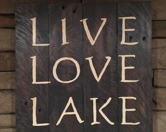 Live, Love, Lake Sign - Cabin Decor