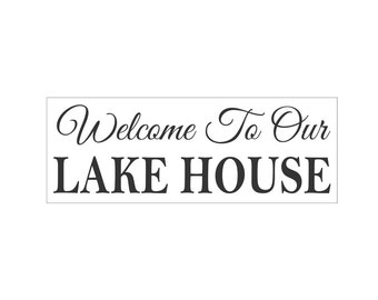 Sign STENCIL - Welcome To Our LAKE HOUSE- 8 x 22 stencil for painting signs, walls, crafts