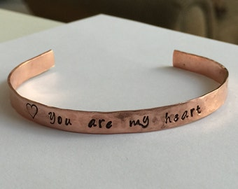 "You are my heart |  Distressed Cuff Bracelet Personalized Jewelry Hand Stamped 1/2"" Copper Hand Hammered Texture"
