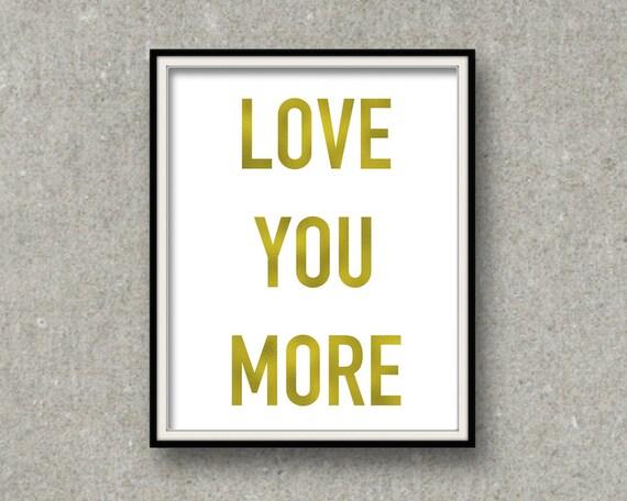 Wall Art Love You More : Love you more wall art real gold foil by foiledagainprints