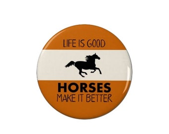 Horse Badge - Horses make it Better - Pin Back Badges/Magnets - Horse Riding - Equestrian - Horse Mad