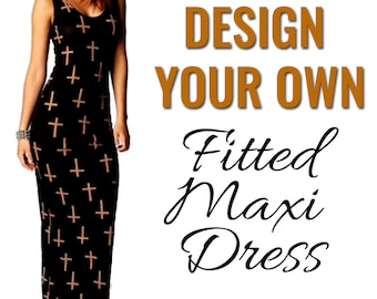 Design Your Own Custom Printed Maxi Dress by Legs247.com