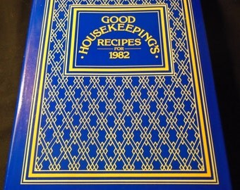 Good Housekeeping's Recipes for 1982 Cookbook Vintage Hardback with Dust Jacket Over 500 Timeless Original Recipes