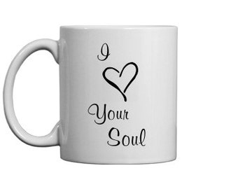 I love your soul coffee mug