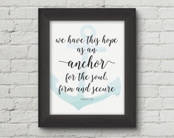 We have this hope as an anchor for the soul firm and secure, Christian wall art, Hebrews printable, Bible Verse art print - Digital Download
