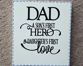 Personalised Dad A Son's First Hero, A Daughter First Love Free - Standing Wooden Sign Plaque - Fathers Day Dad Birthday
