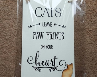Cat Owner Lover Plaque Sign - DCats Leave Paw Prints On Your Heart - wooden sign plaque Cats gift paw prints