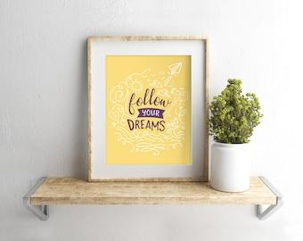 Follow Your Dreams, Wall Prints, Digital Wall Art, Printable Wall Art, Art Print, Home Decor, Downloadable Art.