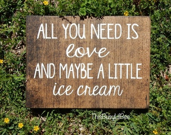 All You Need is Love and Ice Cream Sign