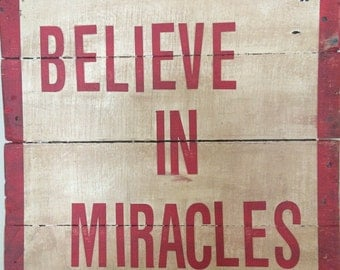 Believe In Miracles~ Reclaimed Wooden Sign