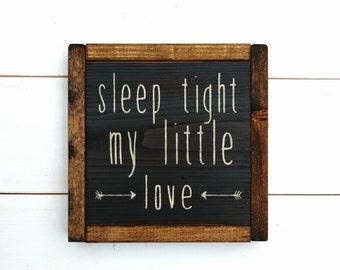 Sleep Tight My Little Love Wood Sign, Rustic Nursery Decor, Baby Room, Wall Art, 9x9