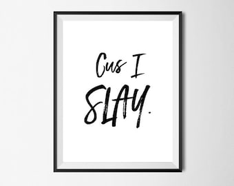 Beyonce Quote, I Slay, Formation Tour, Wall Art Print, Hip Hop art, Quote, Printable Art #128