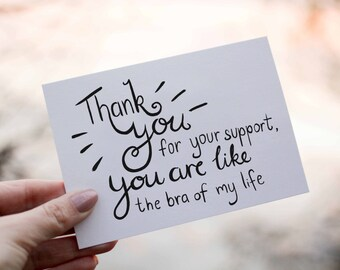 Funny Thank You Card - For Your Support Bra Of My Life - Hand Lettered Minimalist Black White Design