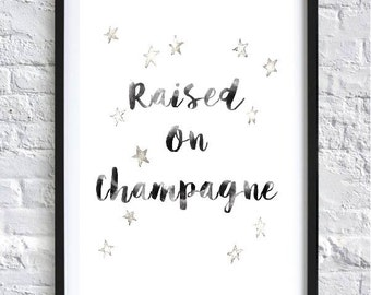 Raised On Champagne with Grey Stars Watercolour Print Wall Art Home Kitchen Decor Gift