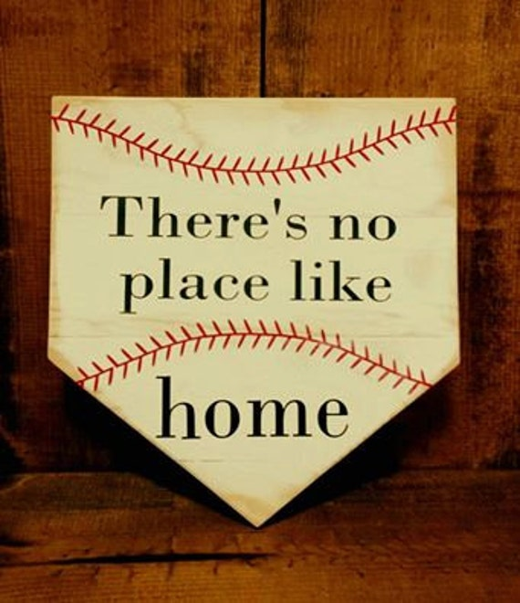 There's No Place Like Home Sign Home Plate By