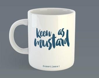 Keen as Mustard Mug
