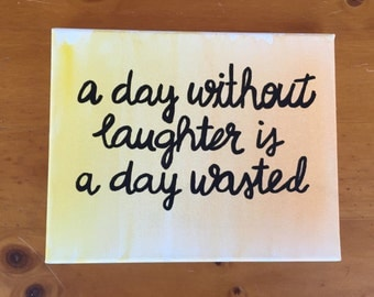 A Day Without Laughter Is A Day Wasted Canvas