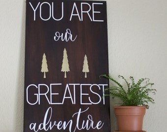 You Are Our Greatest Adventure VINYL Nursery Sign with RECLAIMED WOOD