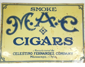 "SALE WAS 215.00 Vintage Antique 1920's Thin Tin Sign. ""Smoke Mac Cigars"" Celestino Fernandez Company"""