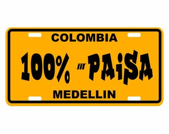 100% Paisa - Colombia Decorative License Plate - Placa Medellin