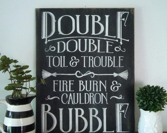 "Double Double Toil and Trouble, Halloween Sign, 24"" x 18"""