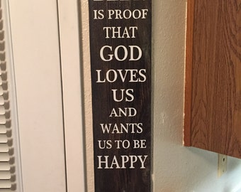 Beer Is Proof That God Loves Us And Wants Us To Be Happy Wooden Sign Bottle Opener