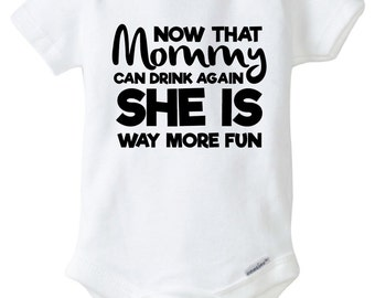 Now That Mommy Can Drink Onesie Design, SVG, DXF, EPS Vector files for use with Cricut or Silhouette Vinyl Cutting Machines