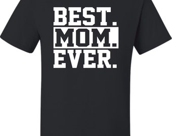 Adult Best Mom Ever #1 Mom World's Best Mom Mother's Day T-Shirt