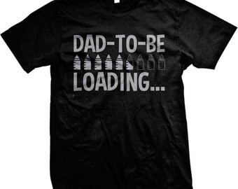 Dad to be Loading T-Shirt, Shirt Fathers, Dad Shirt for Men, Gift for Men, Funny Shirt, Humor Shirt, Fatherhood Parenting, Father Shirt