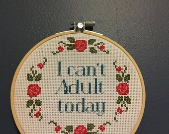 I can't adult today cross stitch wall hanging