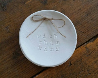Ring Bearer Bowl ~ Ring Dish ~ Clay Ring Dish ~ With This Ring ~ Trinked Dish