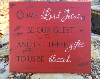 Come Lord Jesus wood sign, Be our Guest, Blessed, Prayer, gifts