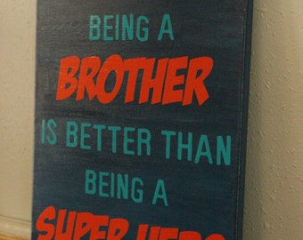 Sometimes being a brother is better than being a superhero