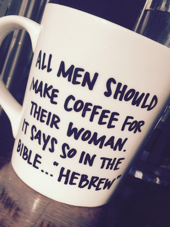All Men Should Make Their Women Coffee